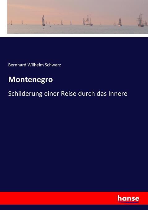 Montenegro als Buch von Bernhard Wilhelm Schwarz