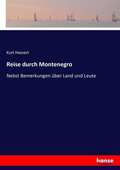 Reise durch Montenegro als Buch von Kurt Hassert