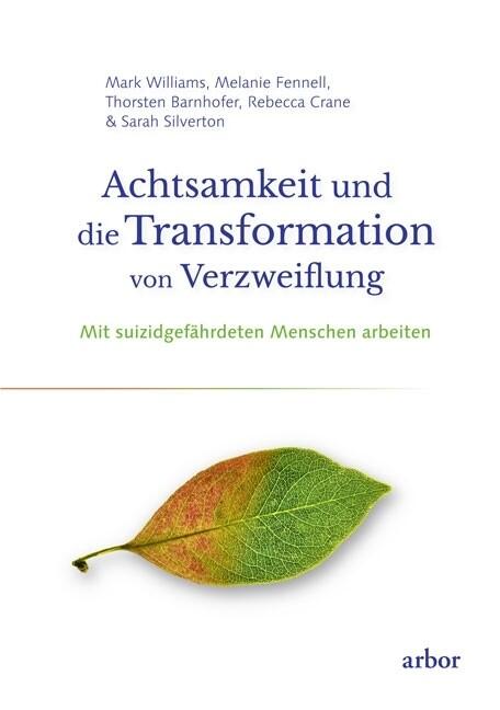 Achtsamkeit und die Transformation von Verzweif...
