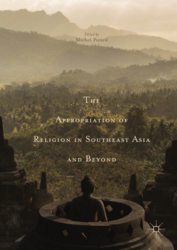 The Appropriation of Religion in Southeast Asia...