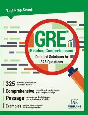 GRE Reading Comprehension: Detailed Solutions t...