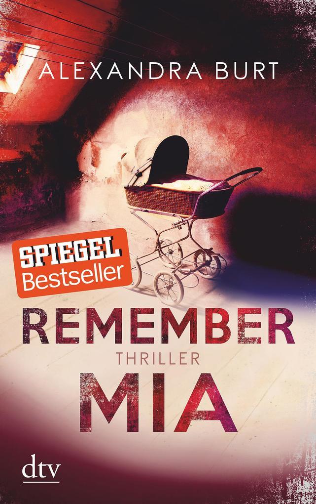 Remember Mia als Taschenbuch von Alexandra Burt