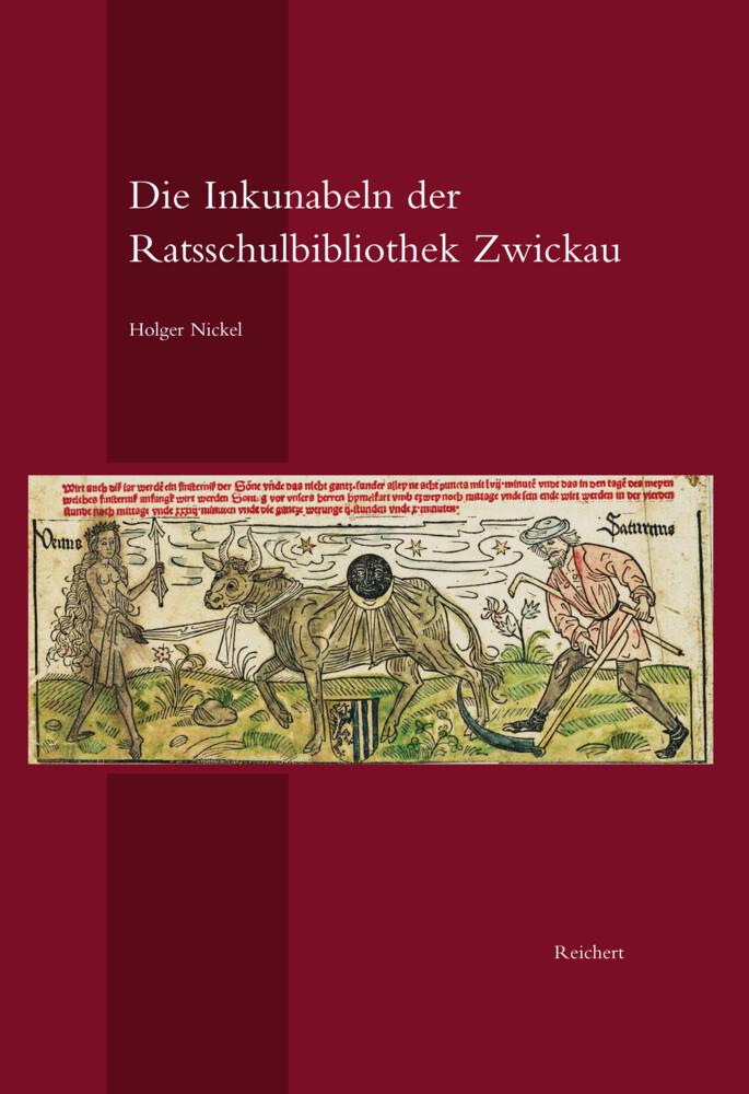 Die Inkunabeln der Ratsschulbibliothek Zwickau ...