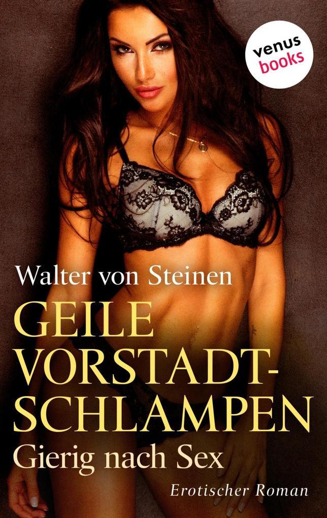 Geile Vorstadtschlampen - Gierig nach Sex als eBook