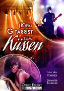 (K)ein Gitarrist zum Küssen