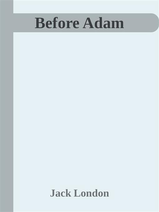 Before Adam als eBook Download von Jack London