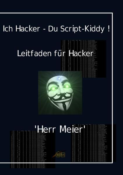 Ich Hacker - Du Script-Kiddy als Buch