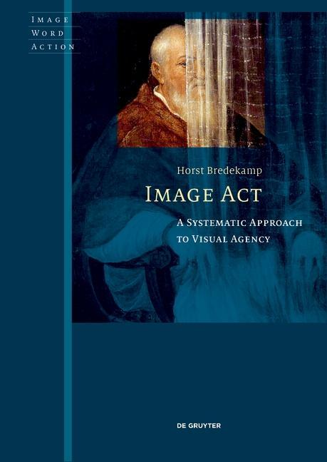Image Acts als Buch von Horst Bredekamp