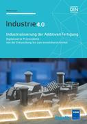 Industrialisierung der Additiven Fertigung