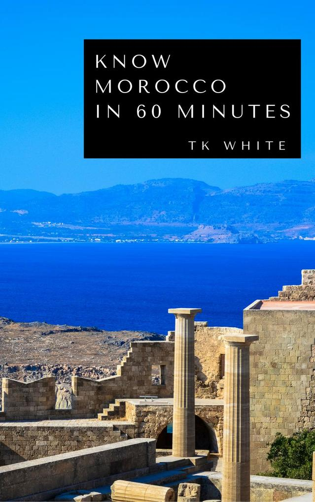 Know Morocco in 60 Minutes als eBook Download v...