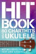 Hit Book - 80 Charthits für Ukulele