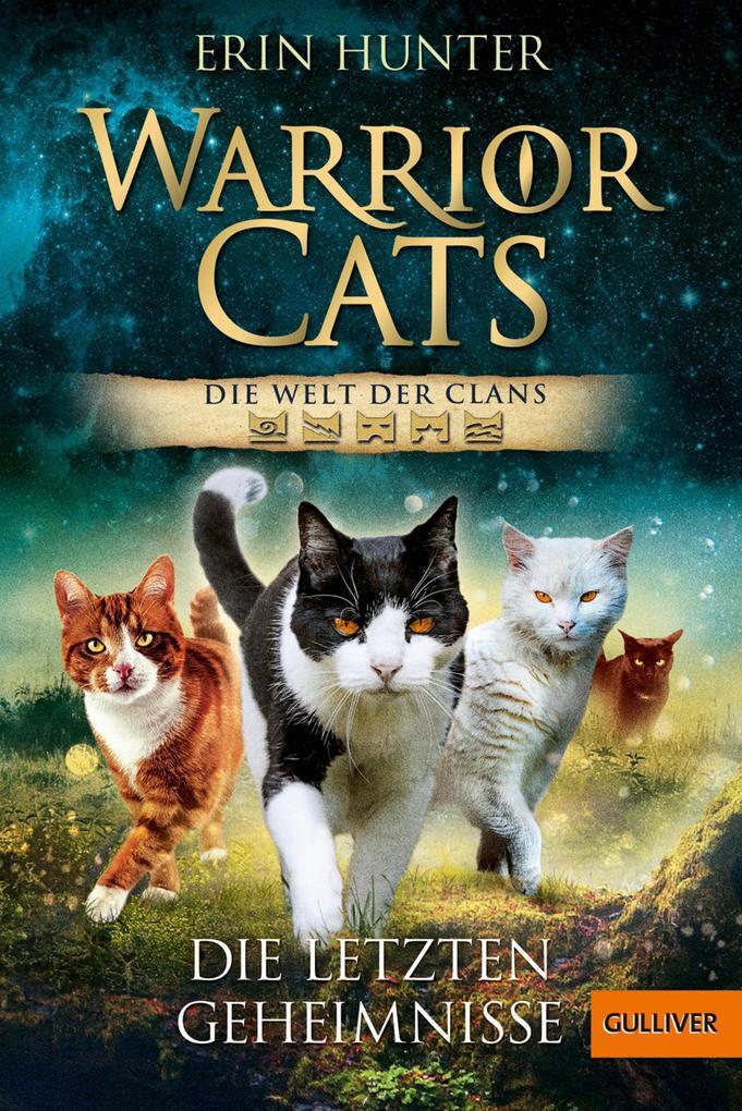 Warrior Cats. Die Welt der Clans. Die letzten G...