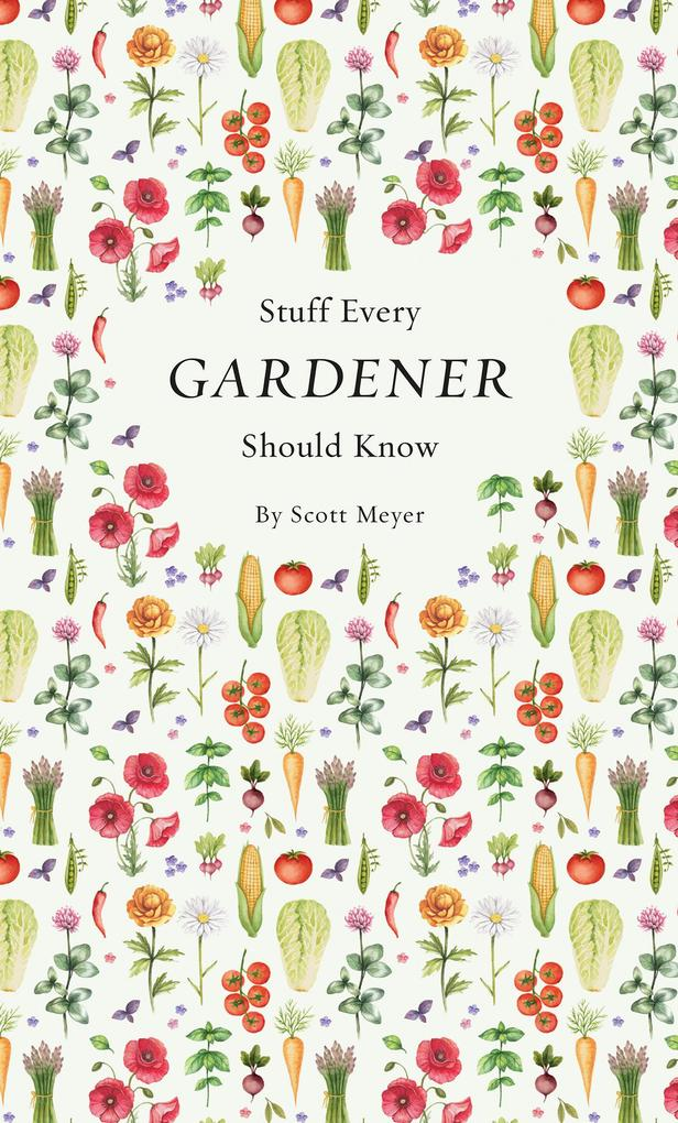 Stuff Every Gardener Should Know als eBook Down...