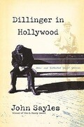 Dillinger in Hollywood: New and Selected Short Stories
