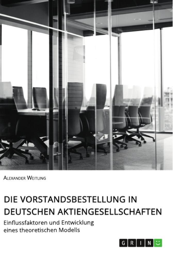 Die Vorstandsbestellung in deutschen Aktiengese...