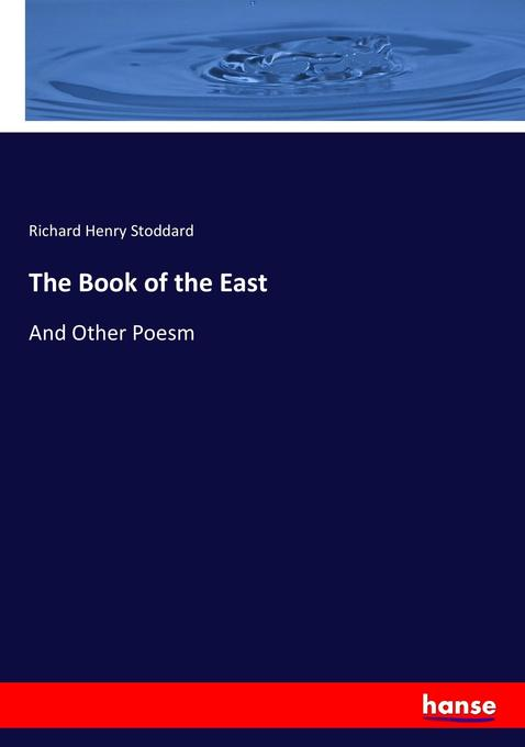 The Book of the East als Buch von Richard Henry...