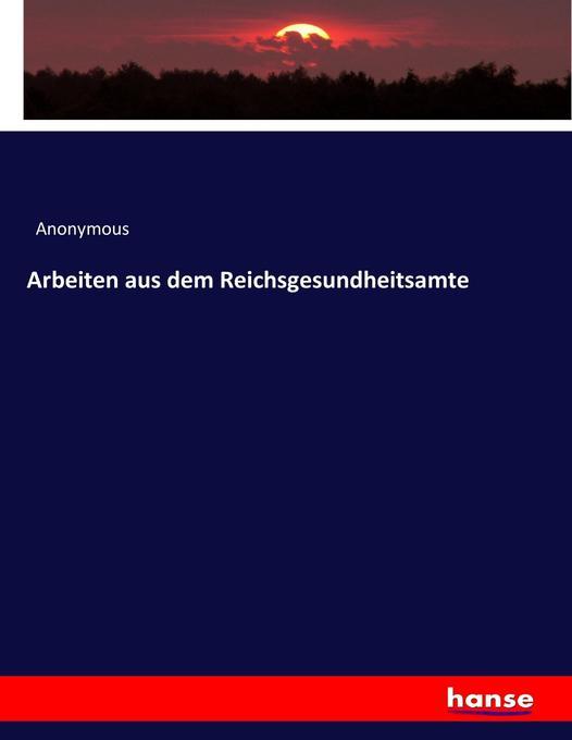 Arbeiten aus dem Reichsgesundheitsamte als Buch...