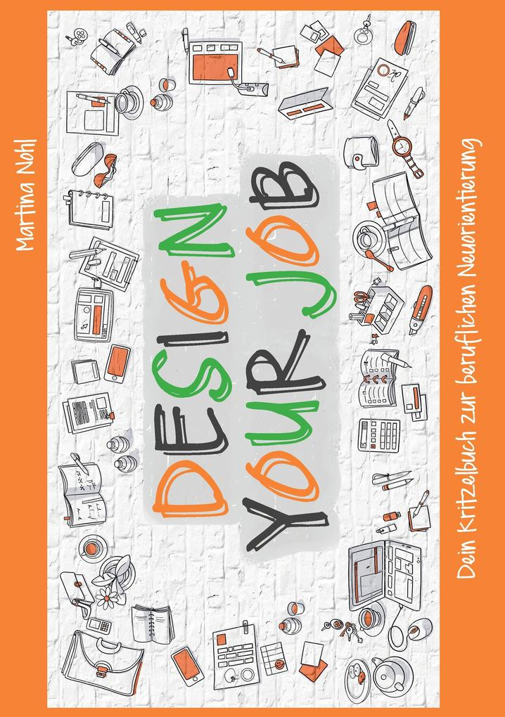Design your Job als Buch von Martina Nohl