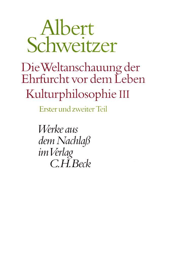 Die Weltanschauung der Ehrfurcht vor dem Leben. Kulturphilosophie III als eBook