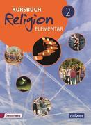 Kursbuch Religion Elementar 2 - Neuausgabe