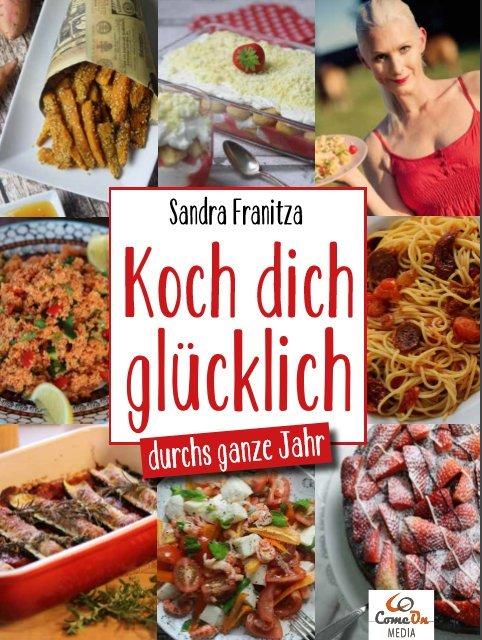 Koch dich glücklich - durchs ganze Jahr | Sandra Franitza | 2017 | deutsch | NEU