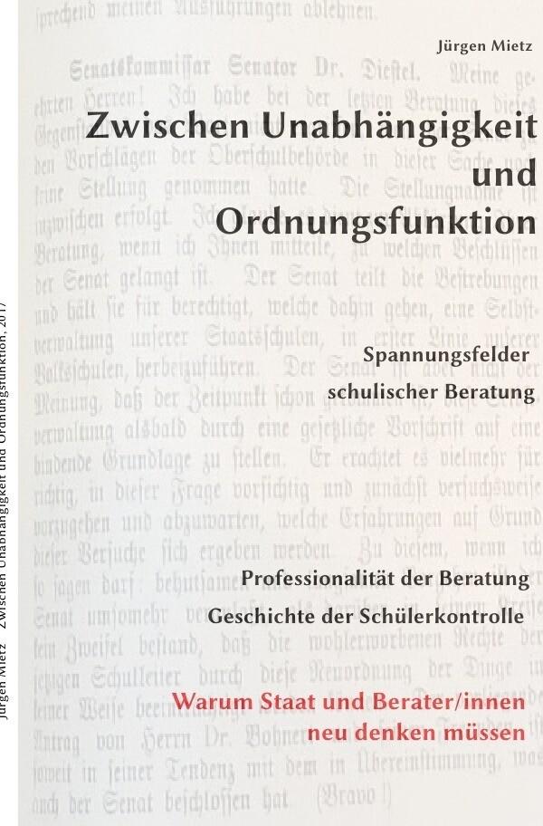 Zwischen Unabhängigkeit und Ordnungsfunktion, Spannungsfelder schulischer Beratung als Buch
