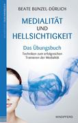 Medialität und Hellsichtigkeit - Das Übungsbuch