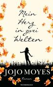 [Jojo Moyes: Mein Herz in zwei Welten]