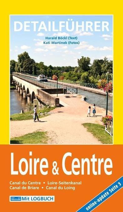 Hausboot-Detailführer: Loire & Centre als Buch ...