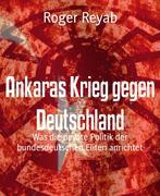 Ankaras Krieg gegen Deutschland