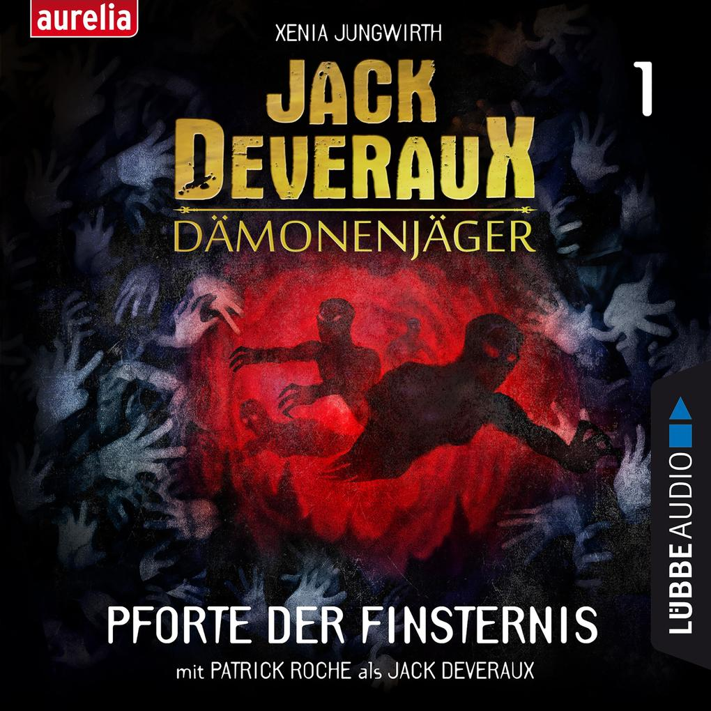 Pforte der Finsternis - Jack Deveraux Dämonenjäger, 1 (Inszenierte Lesung) als Hörbuch Download