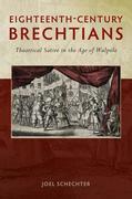 Eighteenth-Century Brechtians: Theatrical Satire in the Age of Walpole