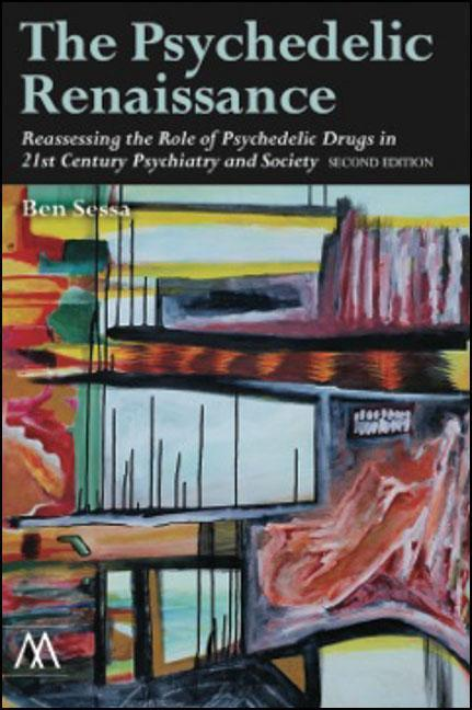 The Psychedelic Renaissance, Second Edition: Re...