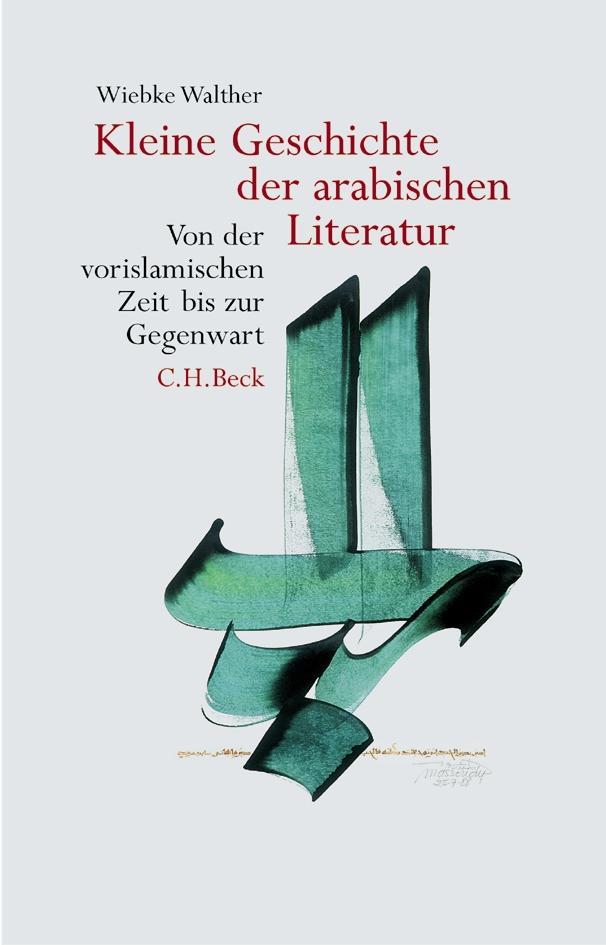 Kleine Geschichte der arabischen Literatur als Buch