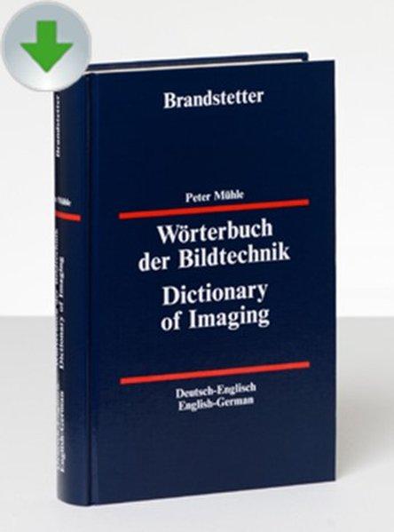Wörterbuch der Bildtechnik Deutsch-Englisch / E...