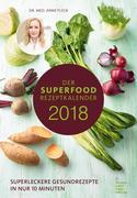 Der Superfood-Rezeptkalender 2018 - Rezeptkalender