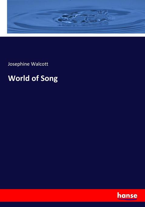 World of Song als Buch von Josephine Walcott