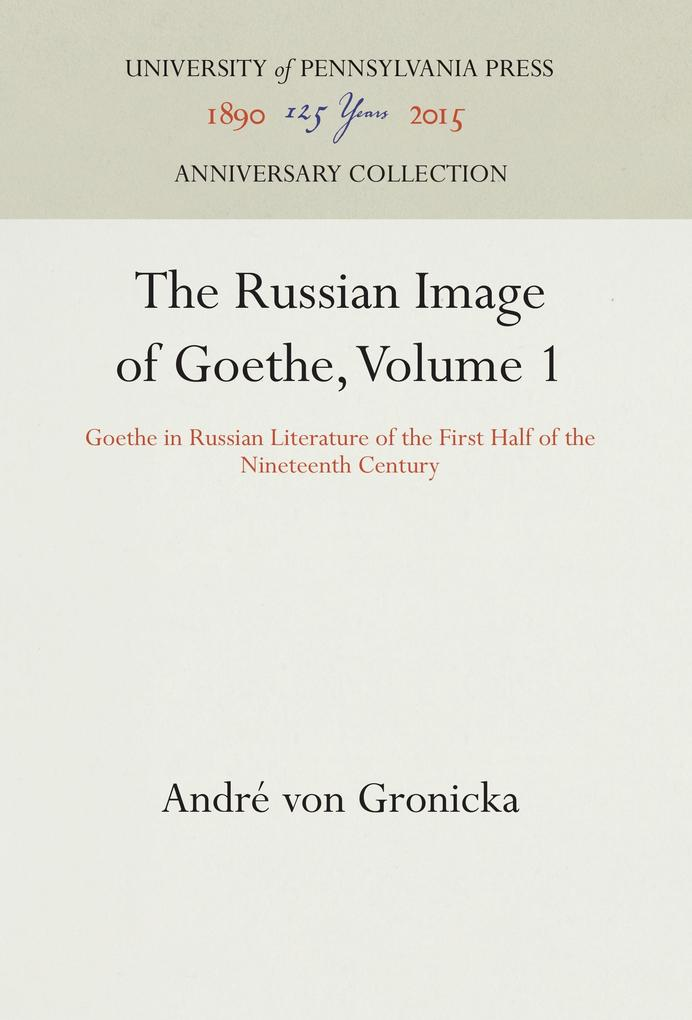 The Russian Image of Goethe, Volume 1 als Buch ...
