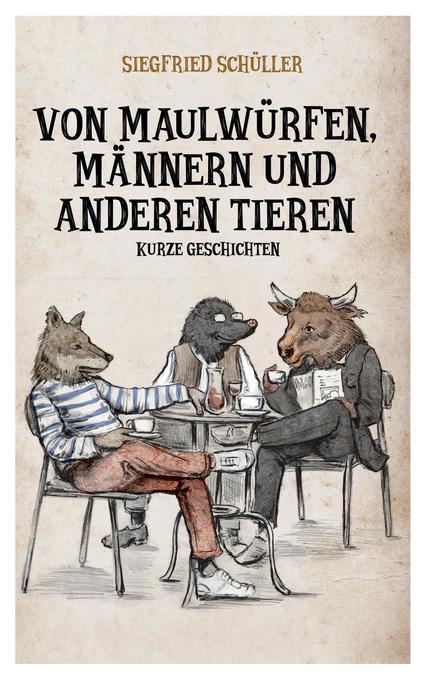 Von Maulwürfen, Männern und anderen Tieren als Buch