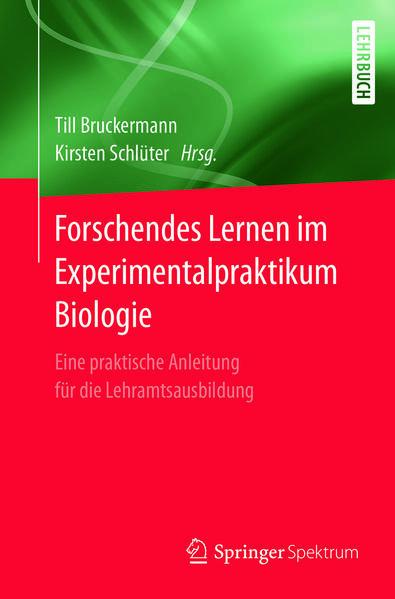 Forschendes Lernen im Experimentalpraktikum Bio...