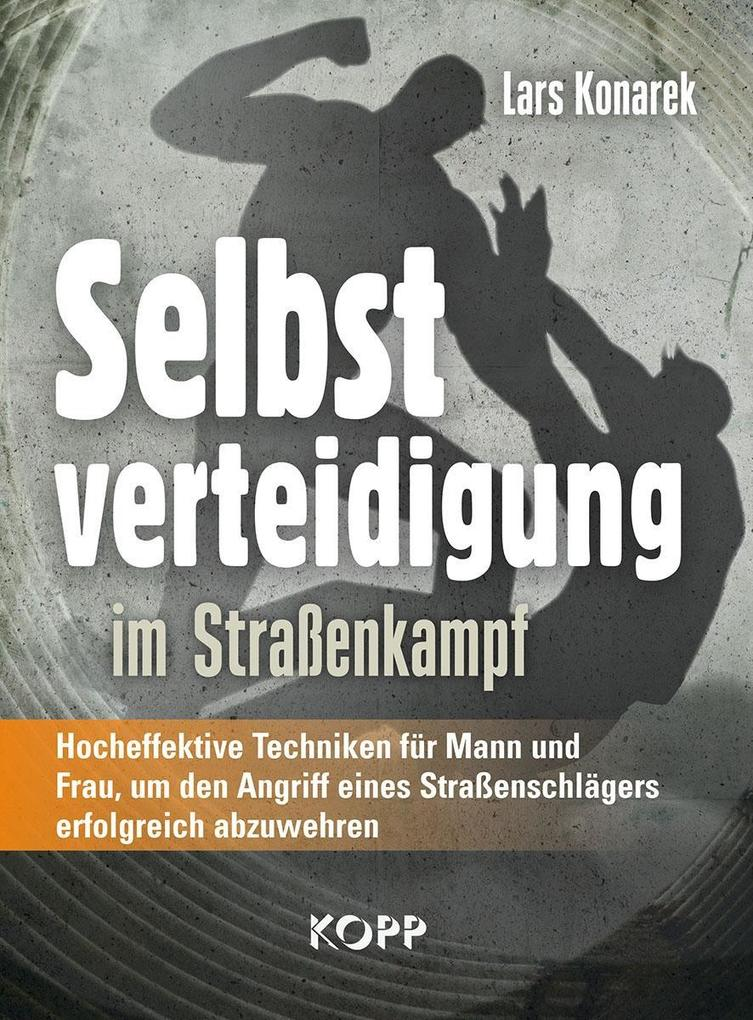 Selbstverteidigung im Straßenkampf als Buch