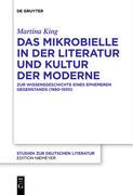 Das Mikrobielle in der Literatur und Kultur der Moderne