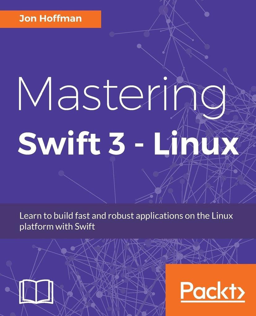 Mastering Swift 3 - Linux als Taschenbuch von J...