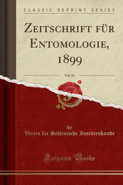 Zeitschrift für Entomologie, 1899, Vol. 24 (Cla...