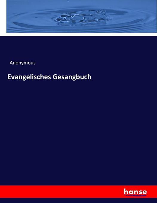 Evangelisches Gesangbuch als Buch von Anonymous