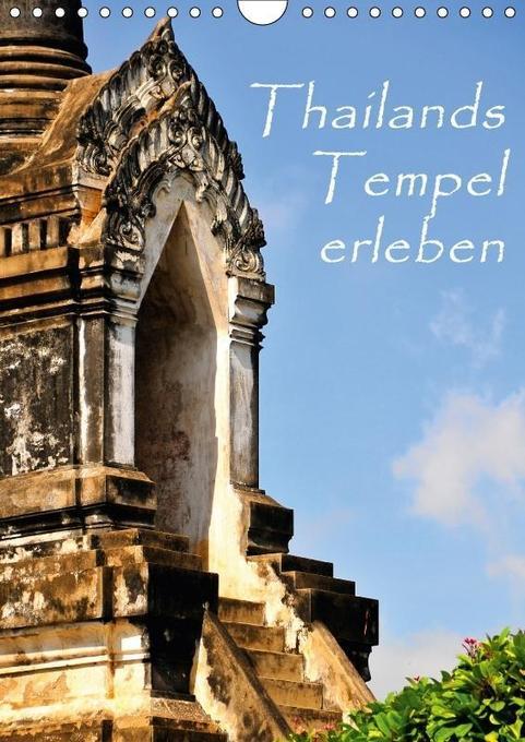 Thailands Tempel erleben (Wandkalender 2018 DIN...