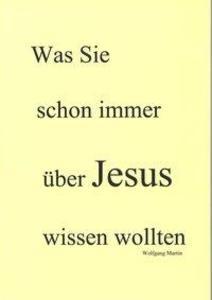 Martin, W: Was Sie schon immer über Jesus wisse...