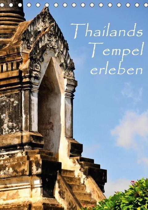 Thailands Tempel erleben (Tischkalender 2018 DI...