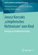 Janusz Korczaks 'schöpferisches Nichtwissen' vom Kind