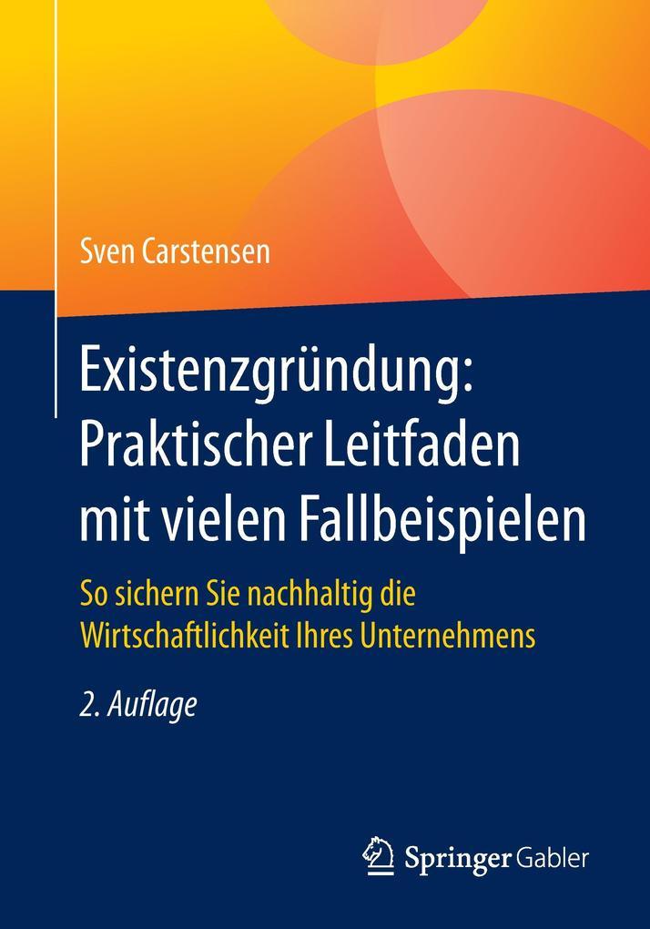 Existenzgründung: Praktischer Leitfaden mit vie...